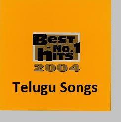 2004 Telugu Movie Songs