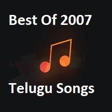 2007 Telugu Movie Songs