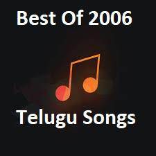 2006 Telugu Movie Songs